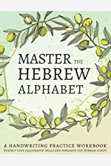 Master the Hebrew Alphabet: Perfect your calligraphy skills and dominate the Hebraic script Paperback