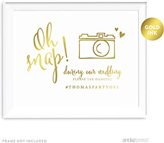 Andaz Press Personalized Wedding Party Signs, Metallic Gold Ink Print, 8.5-inch x 11-inch, Oh Snap! During Our Wedding, Please Use # Hashtag, 1-Pack, Custom Made Any Name