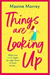 Things Are Looking Up: An uplifting, heartwarming romance for 2021 Kindle Edition