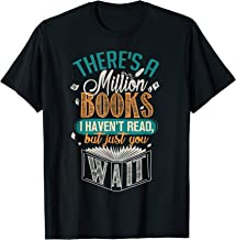 There is a Million Books I Haven't Read T-shirt