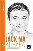 Jack Ma & Alibaba: A Business and Life Biography (China's Entrepreneurs)