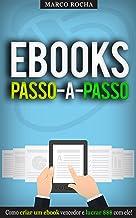 COMO CRIAR PUBLICAR E VENDER EBOOKS: Aprenda a Ganhar Dinheiro com ebooks - O Sistema Passo a Passo para publicar ebooks n...