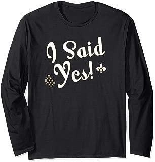 I Said Yes T-Shirt NOLA Bachelorette Party Long Sleeve T-Shirt