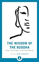 The Wisdom of the Buddha: Heart Teachings in His Own Words (Shambhala Pocket Library Book 12)