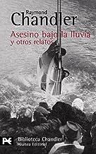 Asesino bajo la lluvia y otros relatos (El Libro De Bolsillo - Bibliotecas De Autor - Biblioteca Chandler) (Spanish Edition)