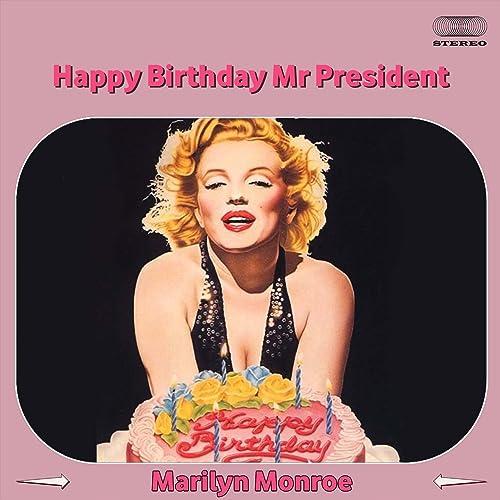 Happy Birthday Mr President By Marilyn Monroe On Amazon Music Amazon Com