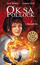 Oksa Pollock - tome 1 L'Inespérée (1) (Romans contes) (French Edition)