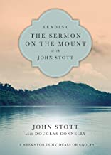 Reading the Sermon on the Mount with John Stott: 8 Weeks for Individuals or Groups (Reading the Bible with John Stott Series)