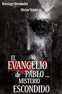 El Evangelio de Pablo ... Misterio Escondido (Spanish Edition)