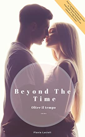 Beyond The Time - OLTRE IL TEMPO VOLUME 1: Volume 1