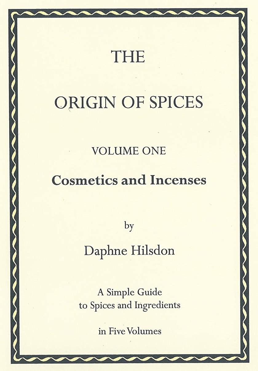 割り当てるパブ乱闘The Origin of Spices: Cosmetics and Incenses (English Edition)