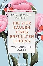 Die vier Säulen eines erfüllten Lebens: Was wirklich zählt (German Edition)