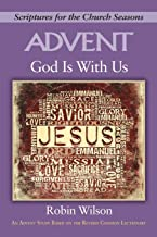 God Is With Us: An Advent Study Based on The Revised Common Lectionary