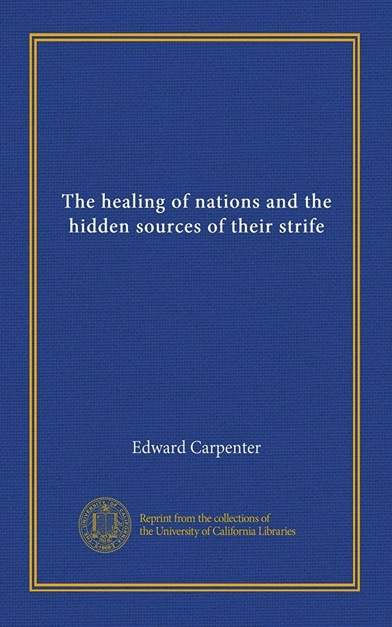 信頼できる驚検出可能The healing of nations and the hidden sources of their strife
