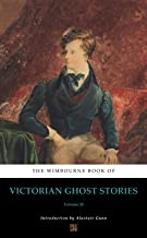 The Wimbourne Book of Victorian Ghost Stories (Annotated): Volume 20