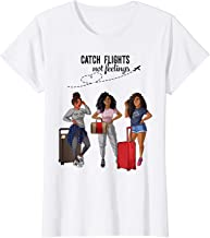 Womens Catch Flights Not Feelings Black Girls Trip T-Shirt