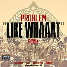 Like Whaaat (Remix) [feat. Wiz Khalifa, Tyga, Chris Brown & Master P] [Explicit]