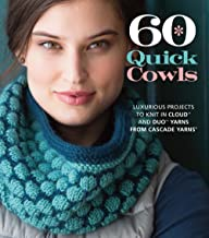 60 Quick Cowls: Luxurious Projects to Knit in Cloud  and Duo  Yarns from Cascade Yarns® (60 Quick Knits Collection)