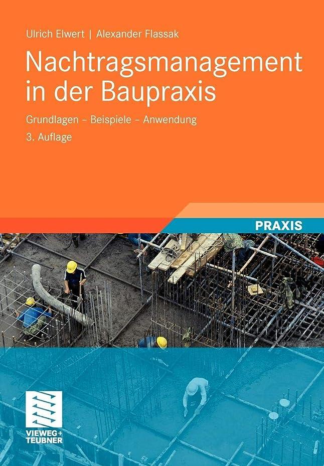 手数料保育園作詞家Nachtragsmanagement In Der Baupraxis: Grundlagen - Beispiele - Anwendung (German Edition)
