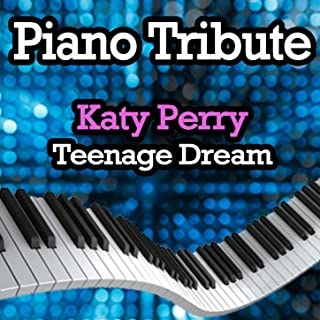 Teenage Dream (Piano Tribute In the Style of Katy Perry)