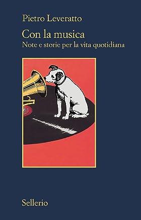 Con la musica: Note e storie per la vita quotidiana