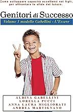 Genitori di Successo: Come sviluppare capacità eccellenti nei figli per affrontare le sfide del futuro (Genitori coach ori...