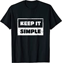 Keep It Simple Shirt For Men and Women Funny Gift T-Shirt