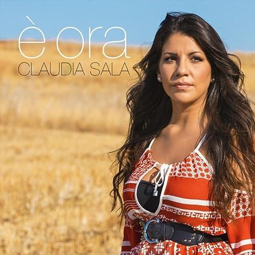 Ora In Sala.E Ora Explicit By Claudia Sala On Amazon Music Amazon Com