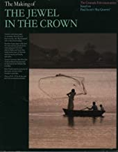 """The Making of The jewel in the crown: The Granada Television series based on Paul Scott's """"Raj Quartet."""""""