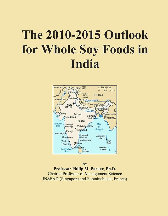 あごひげ聴く割り当てるThe 2010-2015 Outlook for Whole Soy Foods in India