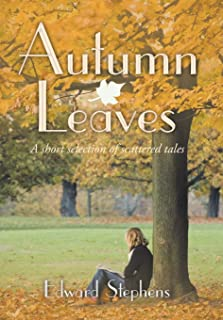 Autumn Leaves: A Short Selection of Scattered Tales