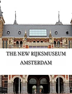 The New Rijksmuseum Amsterdam: Volume 1 (Amsterdam Museum E-Books) [Idioma Inglés]