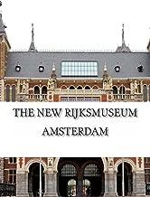 The New Rijksmuseum Amsterdam (Amsterdam Museum E-Books) (Volume 1)