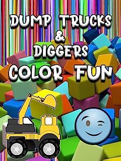 Dump Trucks & Diggers - Color Fun