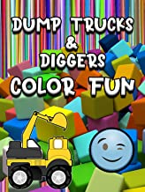 Dump Trucks & Diggers - Color Fun