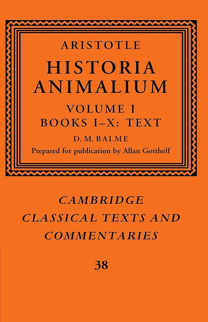 オープニングすりボトルAristotle: Historia Animalium: Volume I Books I-X: Text (Cambridge Classical Texts and Commentaries)