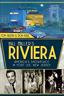Bill Miller's Riviera: America's Showplace in Fort Lee, New Jersey