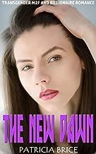 The New Dawn: Transgender M2F and Billionaire Romance (English Edition)