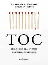 TOC - Livre-se do transtorno obsessivo-compulsivo (Portuguese Edition)