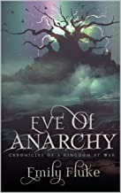Eve of Anarchy: Chronicles of a Kingdom at War