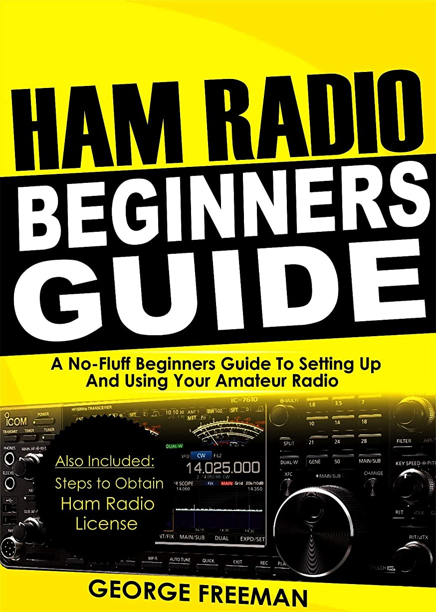 豆薄める嫉妬Ham Radio Beginners Guide: A No-Fluff Beginner's Guide To Setting Up And Using Your Amateur Radio (English Edition)
