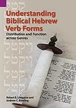 Understanding Biblical Hebrew Verb Forms: Distribution and Function across Genres
