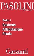 Teatro 1 (Calderón - Affabulazione - Pilade) (Italian Edition)