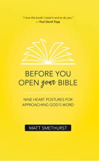 Before You Open Your Bible: Nine Heart Postures For Approaching God's Word