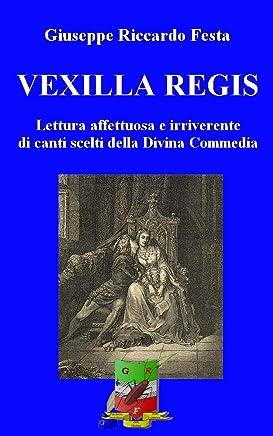 VEXILLA REGIS: Lettura affettuosa e irriverente di Canti scelti dellInferno dantesco