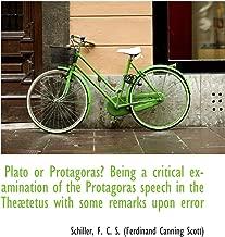 Plato or Protagoras? Being a critical examination of the Protagoras speech in the Theætetus with som