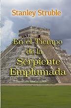 En el Tiempo de la Serpiente Emplumada (Feathered Serpent) (Spanish Edition)