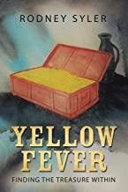 Yellow Fever: Finding the Treasure Within