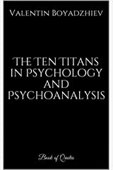 The Ten Titans in Psychology and Psychoanalysis: Book of Quotes Kindle Edition