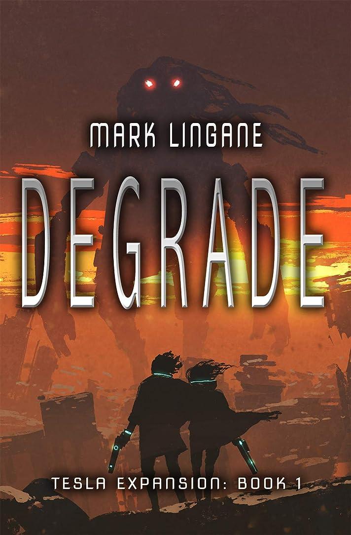 不十分な概して前進Degrade (Tesla Expansion Book 1) (English Edition)